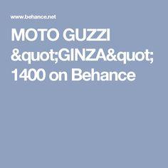 """MOTO GUZZI """"GINZA"""" 1400 on Behance"""