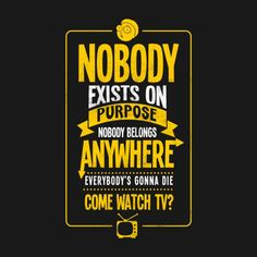 rick and morty quotes nobody exists on purpose - Google Search