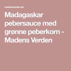 Madagaskar pebersauce med grønne peberkorn - Madens Verden