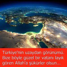 Türkiye'nin uzaydan görünümü. Bize böyle güzel bir vatanı layık gören Allah'a şükürler olsun...