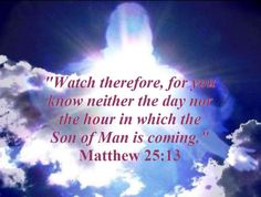 Jesus is coming back soon for his holy spotless bride. I want to be ready to see him. Treasures In Heaven, Jesus Return, Biblia Online, Matthew 25, Jesus Is Coming, The Son Of Man, Lord And Savior, God First, The Life