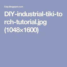 DIY-industrial-tiki-torch-tutorial.jpg (1048×1600)