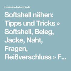 Softshell nähen: Tipps und Tricks » Softshell, Beleg, Jacke, Naht, Fragen, Reißverschluss » Farbenmix