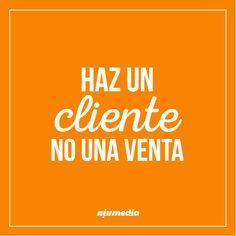 Haz un cliente, no una venta Business Branding, Business Marketing, Business Tips, Work Quotes, Quotes To Live By, Community Manager, Business Inspiration, Planer, Slogan