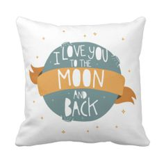 """I love you to the moon and back"" Throw Pillows could use this colour scheme with black leather sofas"