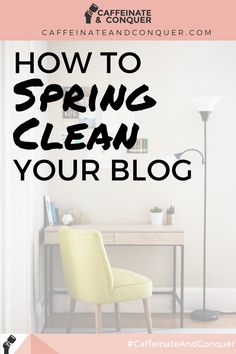 How To Spring Clean Your Blog http://www.caffeinateandconquer.com/blog/2017/4/6/how-to-spring-clean-your-blog