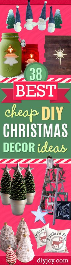 Cheap DIY Christmas Decor Ideas and Holiday Decorating On A Budget -Easy and Quick Decorating Ideas for The Holidays - Cool Dollar Store Crafts for Xmas Decorating On A Budget - wreaths, ornaments, bows, mantel decor, front door, tree and table centerpieces - best ideas for beautiful home decor during the holidays http://diyjoy.com/cheap-diy-christmas-decor