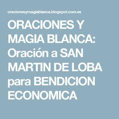 ORACIONES Y MAGIA BLANCA: Oración a SAN MARTIN DE LOBA para BENDICION ECONOMICA