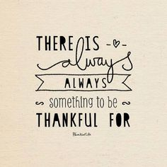 always.  always.  what are you thankful for?