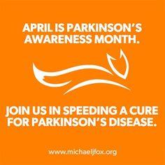 April is Parkinson's Awareness Month.
