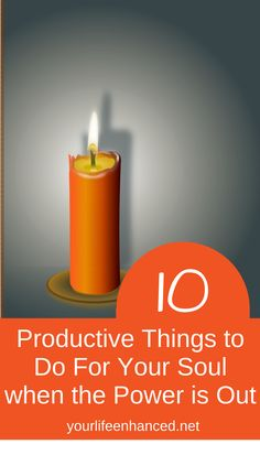 When the power is out, 10 productive things to do for your soul. Use the quiet time to do some soul soothing! Power Out, Productive Things To Do, Positive Living, Pillar Candles, Personal Development, Productivity, Life Lessons, Online Business, Don't Panic