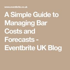 A Simple Guide to Managing Bar Costs and Forecasts - Eventbrite UK Blog
