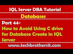 SQL Server DBA Tutorial 44-How to Avoid Using C drive for Database Creat...