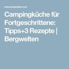 Campingküche für Fortgeschrittene: Tipps+3 Rezepte | Bergwelten