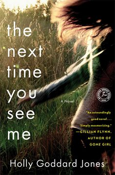 "Gone Girl author Gillian Flynn described The Next Time You See Me as ""an astoundingly good novel"""