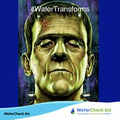 Friday October 27th is Frankenstein Friday Celebrate the Greatest Monster Ever Created #WaterTransforms