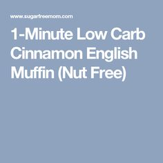 1-Minute Low Carb Cinnamon English Muffin (Nut Free)