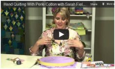 Wonderful Tutorial of Hand Quilting using Big Stitch technique and 8 Perle Cotton - Video by Sarah Fielke