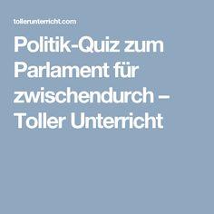Politik-Quiz zum Parlament für zwischendurch – Toller Unterricht