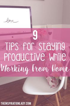 Tips to help you be more productive while working from home!
