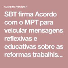 SBT firma Acordo com o MPT para veicular mensagens reflexivas e educativas sobre as reformas trabalhistas - MPT-DF