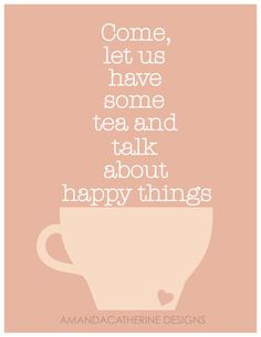 Think Happy thoughts. How to live with social anxiety. Tea Quotes, Tea Time Quotes, Alice Quotes, Bible Quotes, My Cup Of Tea, Favim, For Facebook, Happy Thoughts, Beautiful Words