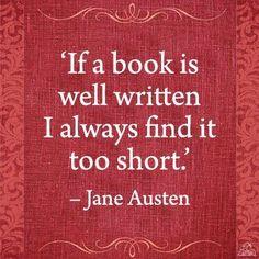 """If a book is well written I always find it too short"" Jane Austen #janeaustin"