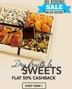 Paytm Dry Fruits & Sweets 50% Cashback Offer : Buy Dry Fruits & Sweets at Best Price - Best Online Offer