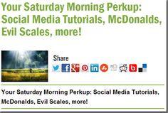 Your Saturday Morning Perkup: Social Media Tutorials, McDonalds, Evil Scales, more!