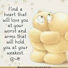 Find A Heart That Will Love You At Your Worst And Arms That Will Hold You At Your Weakest life quotes life life quotes and sayings life inspiring quotes life image quotes Cute Teddy Bear Pics, Teddy Bear Quotes, Teddy Bear Images, Teddy Bear Pictures, My Teddy Bear, Hugs And Kisses Quotes, Hug Quotes, Kissing Quotes, Wisdom Quotes