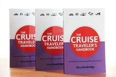 The Cruise Traveler's Handbook: New Book Quashes Myths about Cruising, Inspiring Readers to See the World from the water.