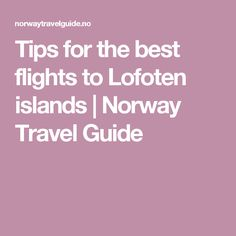 Tips for the best flights to Lofoten islands | Norway Travel Guide