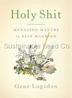 """Get free, top-quality chicken manure fertilizer by expanding the size of your chicken coop with this advice from Gene Logsdon's book """"Holy Shit: Managing Manure to Save Mankind. Sustainable Farming, Sustainable Living, Sustainability, Sustainable Architecture, Joel Salatin, Mother Earth News, Building A Chicken Coop, Raising Chickens, Permaculture"""