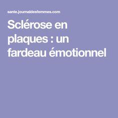 Sclérose en plaques : un fardeau émotionnel Nerf, Multiple Sclerosis