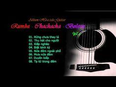 Album Hòa tấu Guitar đặc sắc - Rumba - Chachacha - Bolero (Vol1) - YouTube