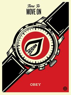 """""""Time To Move On"""" by Shepard Fairey. 18″ x 24″ Screenprint. Ed of 450 S/N."""