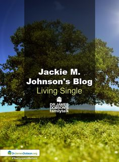 Find and read all of Dr. James Dobson's blogs. #FamilyTalk #LivingSingle