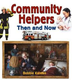 Community Helpers Then and Now (From Olden Days to Modern Ways In Your Community) Community Helpers, Then And Now, Self Esteem, Grade 1, Fire Trucks, National Geographic, Social Studies, The Past, Teaching