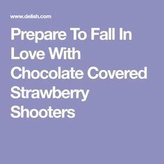 Prepare To Fall In Love With Chocolate Covered Strawberry Shooters