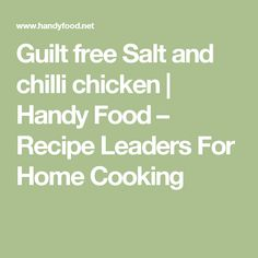 Guilt free Salt and chilli chicken | Handy Food – Recipe Leaders For Home Cooking