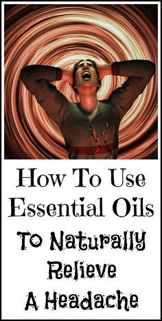 How I use essential oils to get rid of my occasional tension headaches.