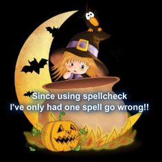 Spellcheck Witch witch halloween spell funny lol halloween quotes