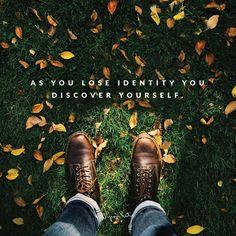 «Как только вы теряете идентичность, вы открываете себя.» ~ Байрон Кейти  «As you lose identity you discover yourself.» ~ Byron Katie