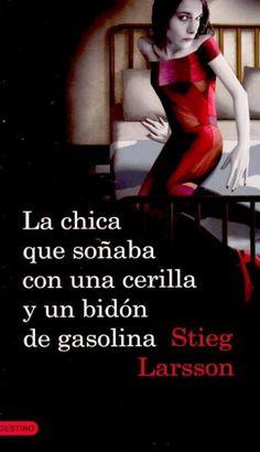 """""""La chica que soñaba con un cerillo y un bidón de gasolina""""- Stieg Larsson"""
