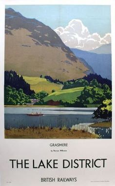 Lake District Grasmere Wilkinson British Railways, - original vintage poster by Norman Wilkinson Posters Uk, Train Posters, Railway Posters, Art Deco Posters, 1950s Posters, British Travel, Travel Uk, Travel Wall, British Railways