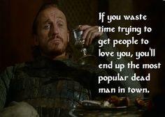 Good old Bronn wisdom