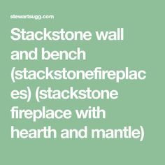 Stackstone wall and bench (stackstonefireplaces) (stackstone fireplace with hearth and mantle) Fireplace Shelves, Modern Fireplace, Fireplace Design, Stackstone Fireplace, Stacked Stone Fireplaces, Mantle, Hearth, Concrete, Writer