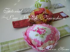 Tutorial ~Sew Stylish Pincushion~. These are stinkin' adorable!