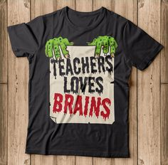 Teachers Loves Brains Funny Halloween Teacher Shirt  Makes a great gift for Halloween lover this halloween 2018. This is sure to be a hit at this year's Halloween party. Show up to your trick or treating, Drinking wine and candy hunting in style with this awesome Teachers Loves Brains Halloween 2018, Funny Halloween, Halloween Shirt, Halloween Party, Awesome Teachers, Teacher Shirts, Best Teacher, Branded T Shirts, Fashion Brands