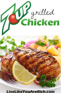 7UP Grilled Chicken Recipe.Ingredients  2 Cups 7 UP  1 Cup Soy Sauce  1 Cup Oil  2 teaspoons Garlic Powder  4-6 Boneless Skinless Chicken Breasts